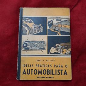 Ideias ´praticas Para O Automobilista Livro Antigo