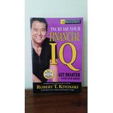 Increase Your Financial Iq. Robert Kiyosaki