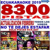 Ecuakaraoke 2019 8300 Pistas +todos Videos+cancionero+envio