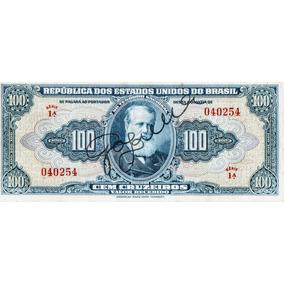 Cédula - 100 Cruzeiros Assinada 1 Estampa Serie 1 Rara