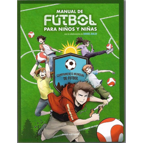 Manual De Fútbol Para Niños Y Niñas - Daniel Baldi