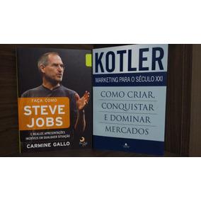 Faça Como Steve Jobs + Marketing Para Seculo Xxi - Kotler