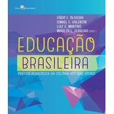 Educacao Brasileira - Pratica Pedagogica Da Colonia Aos Dias