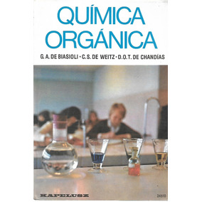 Quimica Organica - G. A. Biasioli - C. S. De Weitz - Chandia