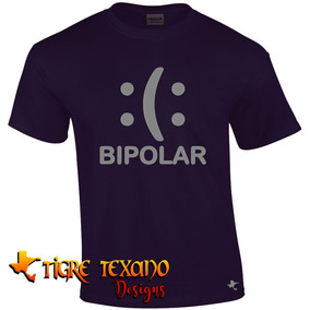 Playera Fun Bipolar Bipolaridad By Tigre Texano Designs