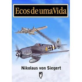 Livro Ecos De Uma Vida - 2ª Guerra Mundial