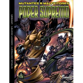 Poder Supremo - Mutantes E Malfeitores
