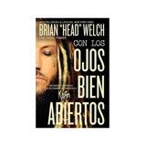 Con Los Ojos Bien Abiertos - Brian Welch - Libro Korn System