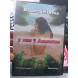 Blanca Nieves Y Sus 7 Amantes