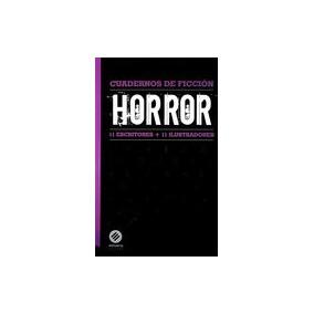 Horror. Cuadernos De Ficcion -