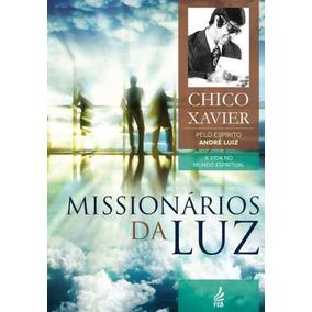 Missionários Da Luz Francisco Cândido Xavier, André Luiz
