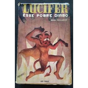 Lucifer Esse Pobre Diabo - Hugo Collarile - Livro