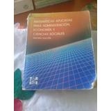 Matemáticas Aplicadas A Administración, Económia Y Ciencias