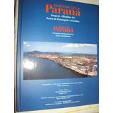Porto Do Paraná: Imagens E Histórias Dos Portos De Paranaguá