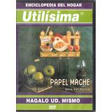 Dvd Enciclopedia Del Hogar Utilisima. Papel Mache.