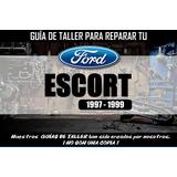 Manual De Taller Para Reparar Tu Ford Escort (1997-1999)
