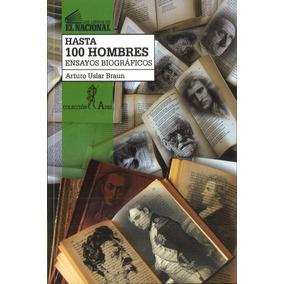 Hasta 100 Hombres / Arturo Uslar Braun