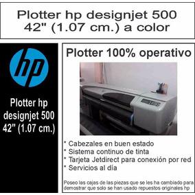 2 Plotters Hp 500 100% Operativo