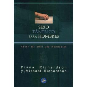 Sexo Tántrico Para Hombres - Diana Richardson