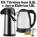 Kit Garrafa Térmica Inox 2,2l + Jarra Elétrica Inox 1,8l