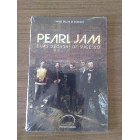 Livro Pearl Jam Duas Décadas De Sucesso - Novo E Lacrado!