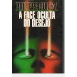 A Face Oculta Do Desejo Philippe Curval