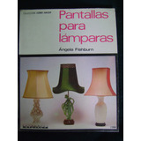 Pantallas Para Lámparas - Ángela Fishburn