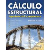 Libro Calculo Estructural: Ingenieria Civil Y Arquitectu *ts