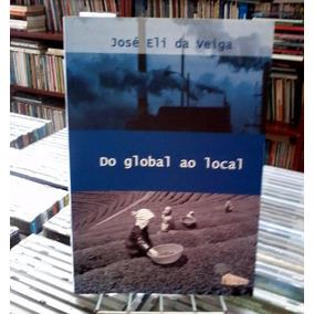 Do Global Ao Local Jose Eli Da Veiga