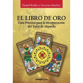 El Libro De Oro Del Tarot De Marsella, De Daniel Rodés