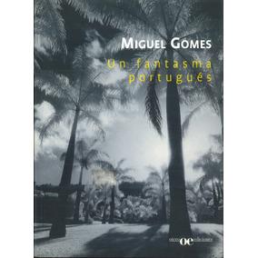 Un Fantasma Portugués / Miguel Gomez