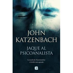 Jaque Al Psicoanalista - John Katzenbach - Nuevo Libro!!