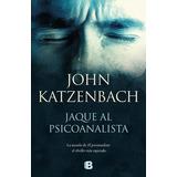 Jaque Al Psicoanalista - John Katzenbach - Libro