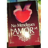 No Mendigues Amor. Alberto Linero.