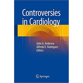 Controversies In Cardiology 1st Ed. 2015 Edition