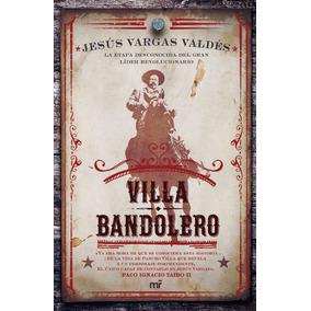 Villa Bandolero - Jesús Vargas Valdés - Nuevo - Original