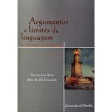 Argumentos E Limites Da Linguagem - Ou Não Era Isso O Que