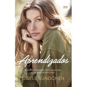 Aprendizados: Minha Caminhada Para Uma Vida Gisele Bündchen