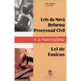 Leis Da Nova Reforma Processual Civil E A Novíssima Lei De