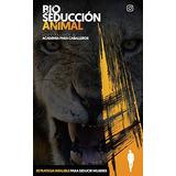 Manual Bio Seducción Animal. Academia Para Caballeros