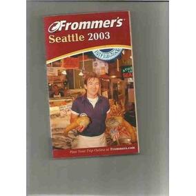 Revista Seattle 2003 Frommers Karl Samson E Jane Aukshunas