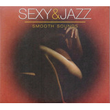 Sexy & Jazz Smooth Sounds Erotic Tunes Disco Cd