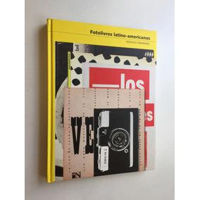 Livro Fotolivros Latino-americanos - Cosac Naify