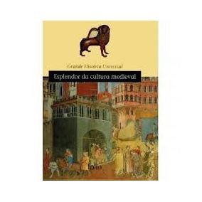 Esplendor Da Cultura Medieval Grande Hi Editora