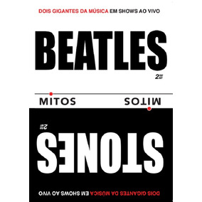 Beatles & Rolling Stones Série Mitos - 2 Dvds Rock