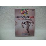 Dvd Original Libertadores 2005- São Paulo Campeão