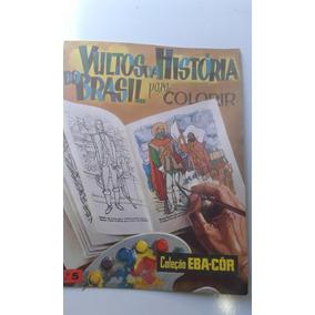 Livro - Vultos Da História Do Brasil Para Colorir - Monteiro
