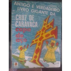 Antigo E Verdadeiro Livro Gigante Da Cruz De Caravaca Ca