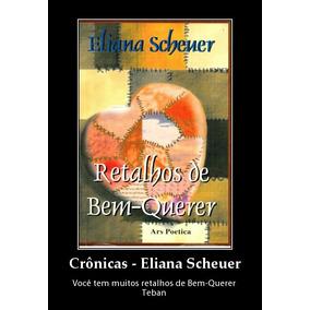 Retalhos De Bem-querer - Eliana Scheuer - Crônicas - Cartão