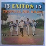 Tropical De Bravo. 15 Exitos 15 Vol. 2. Disco L.p. Musart 85
